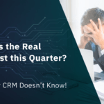 What's the Real Forecast this Quarter? Your CRM Doesn't Know!