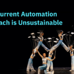 Your Current Automation Approach Is Unsustainable